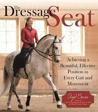 The Dressage Seat by Anja Beran