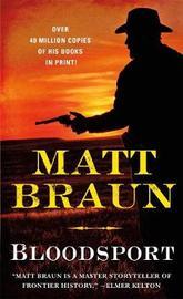 Bloodsport by Matt Braun