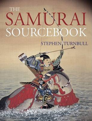 The Samurai Sourcebook by Stephen Turnbull