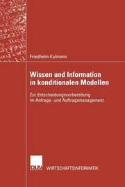 Wissen Und Information in Konditionalen Modellen by Friedhelm Kulmann