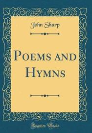 Poems and Hymns (Classic Reprint) by John Sharp image