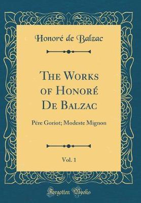 The Works of Honore de Balzac, Vol. 1 by Honore de Balzac