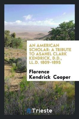 An American Scholar by Florence Kendrick Cooper