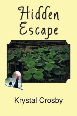Hidden Escape by Krystal Crosby
