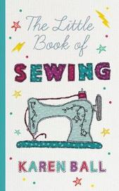 The Little Book of Sewing by Karen Ball image