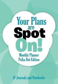 Your Plans Are Spot On! Monthly Planner Polka Dot Edition by @ Journals and Notebooks
