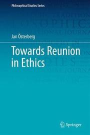Towards Reunion in Ethics by Jan OEsterberg