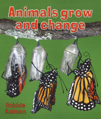Animals Grow and Change by Bobbie Kalman image