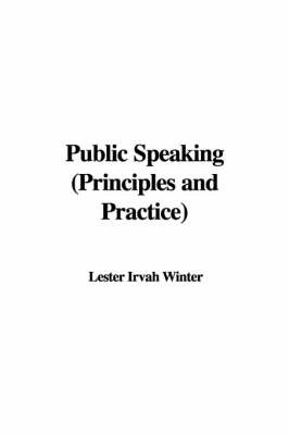 Public Speaking (Principles and Practice) by Lester Irvah Winter image