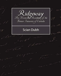 Ridgeway - An Historical Romance of the Fenian Invasion of Canada by Dubh Scian Dubh image