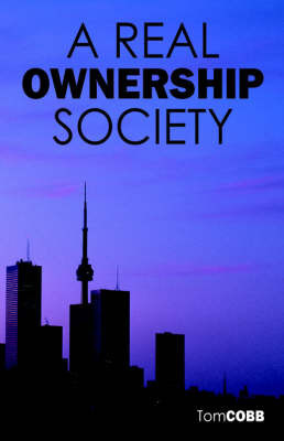 A Real Ownership Society by Tom Cobb