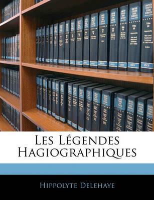 Les Lgendes Hagiographiques by Hippolyte Delehaye