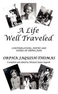 A Life Well Traveled by Orpha Jaquish-Thomas