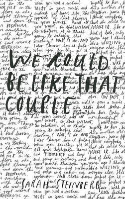 We Could be Like That Couple... by Sarah Steinberg