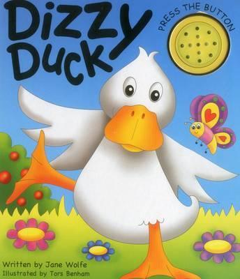 Dizzy Duck (a Noisy Book) by Wolfe Jane