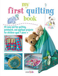My First Quilting Book by Various ~