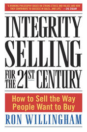 Integrity Selling for the 21st Century by Ron Willingham