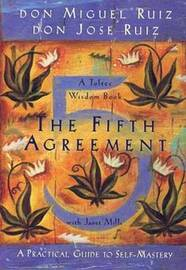 The Fifth Agreement, by Don Miguel Ruiz