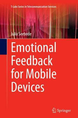 Emotional Feedback for Mobile Devices by Julia Seebode