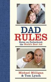 Dad Rules by Michael Milligan