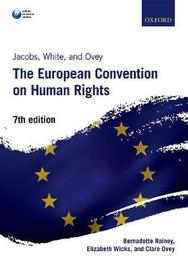 Jacobs, White, and Ovey: The European Convention on Human Rights by Bernadette Rainey