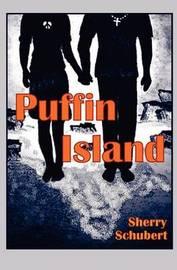 Puffin Island by Sherry Schubert