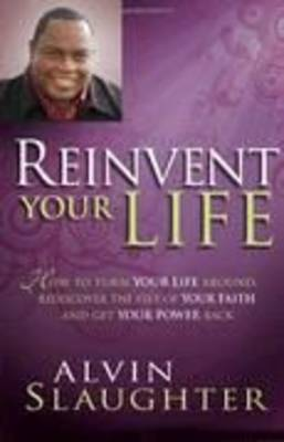 Reinvent Your Life by Alvin Slaughter image