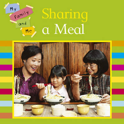 My Family and Me: Sharing A Meal by Mary Auld