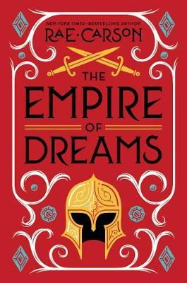 The Empire of Dreams by Rae Carson