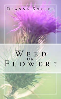 Weed or Flower by Deanna Snyder image