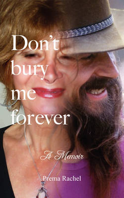 Don't Bury Me Forever by Prema Rachel image