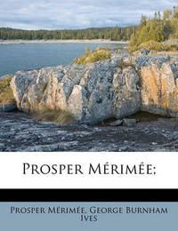 Prosper M Rim E; by Prosper Mrime
