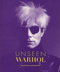 Unseen Warhol by John O'Connor