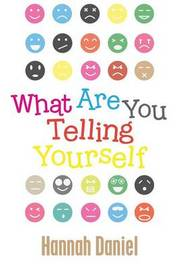What Are You Telling Yourself by Hannah Daniel