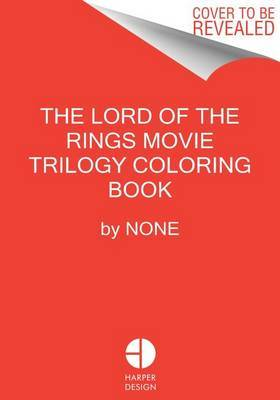 The Lord of the Rings Movie Trilogy Coloring Book by Warner Brothers Studio
