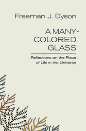 A Many-Colored Glass by Freeman J Dyson image
