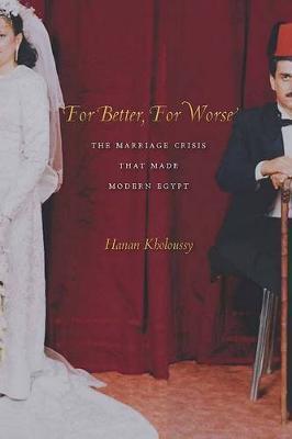 For Better, For Worse by Hanan Kholoussy