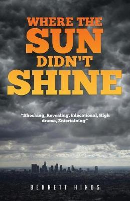 Where the Sun Didn't Shine by Bennett Hinds