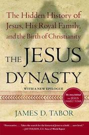 The Jesus Dynasty by James Tabor