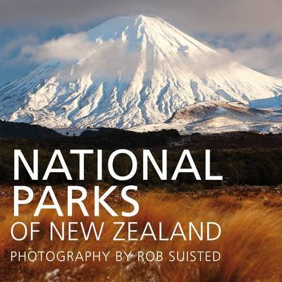National Parks of New Zealand by Alison Dench