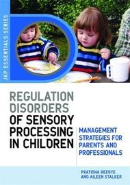 Understanding Regulation Disorders of Sensory Processing in Children by Pratibha Reebye image