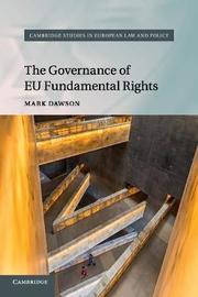 The Governance of EU Fundamental Rights by Mark Dawson