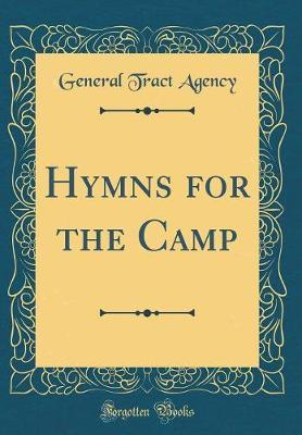 Hymns for the Camp (Classic Reprint) by General Tract Agency