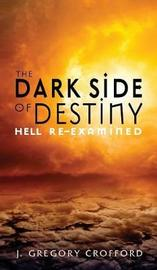 The Dark Side of Destiny by J. Gregory Crofford image