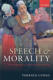 Speech and Morality by Terence Cuneo
