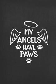 My Angels Have Paws by Nifty Prints