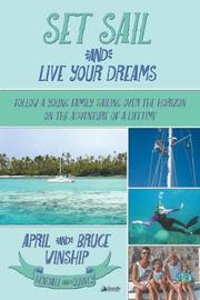 Set Sail and Live Your Dreams by April Winship