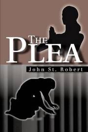 The Plea by John St.Robert