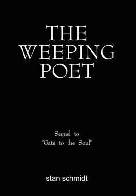 The Weeping Poet by Stan Schmidt