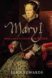Mary I by John Edwards